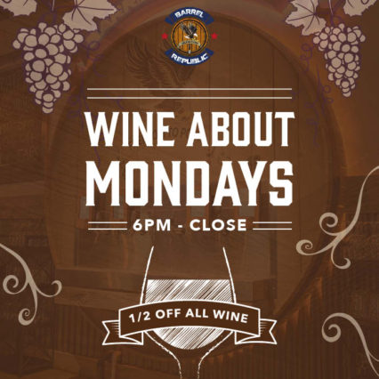 Wine About Mondays @ Barrel Republic | San Diego | California | United States