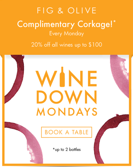 """""""Wine Down Mondays"""" @ Fig & Olive - Los Angeles 