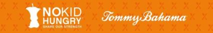 No Kid Hungry and Tommy Bahama
