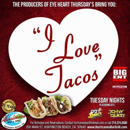 I Love Tacos Day & Night! @ Hurricans Bar & Grill - Huntington Beach | Huntington Beach | California | United States