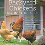 Backyard Chickens Beyond The Basics By Pam Freeman