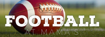 Football's Our Favorite @ Mama's on 39 Restaurant - Huntington Beach | Huntington Beach | California | United States