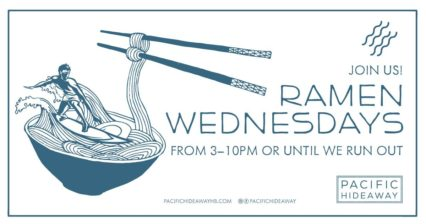 Ramen Wednesday's @ Pacific Hideaway | Huntington Beach | California | United States