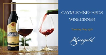 Caymus Vineyard Wine Dinne @ Bluegold - Huntington Beach | Huntington Beach | California | United States