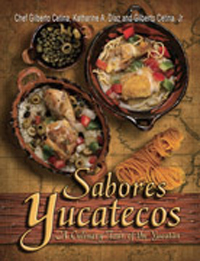Sabores Yucatecas A Culinary Tour Of The Yucatan