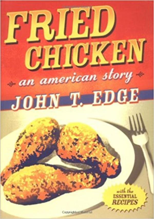 Fried Chicken An American Story By John T Edge