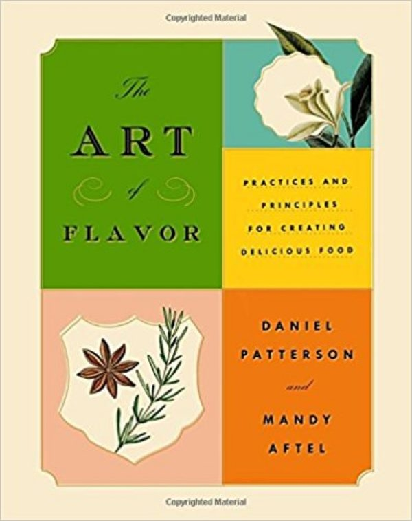 Art Of Flavor (The) By Chef Daniel Patterson