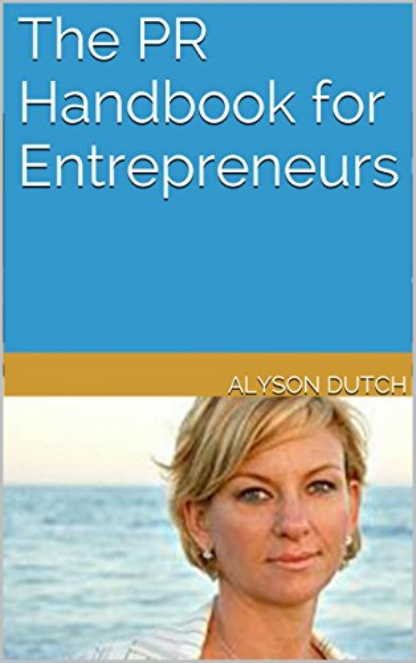 PR Handbook For Entrepreneurs By Alyson Dutch