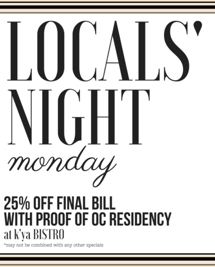 Locals Night Mondays @ K'ya Bistro - Laguna Beach | Laguna Beach | California | United States