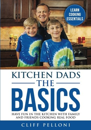 Kitchen Dads The Basics