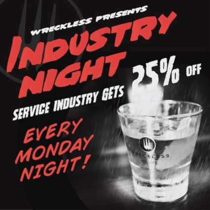 25% Off Industry Night Monday @ Wreckless - Fullerton | Fullerton | California | United States