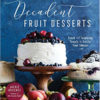 Decadent Fruit Desserts Cover