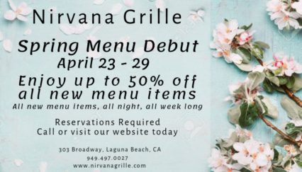 Spring Menu Debut Deals @ Nirvana Grille - Laguna Beach | Laguna Beach | California | United States