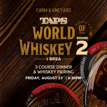 World of Whiskey Prix Fixe Dinner @ TAPS Fish House & Brewery - Brea