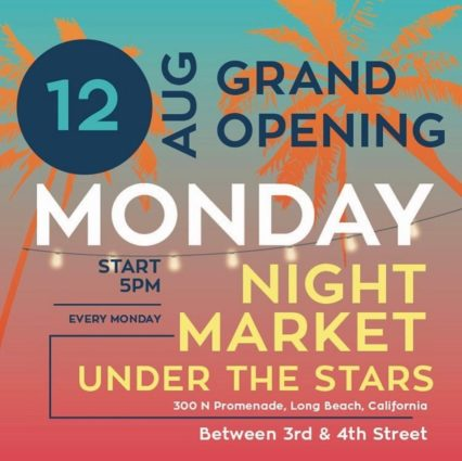 Monday Night Market @ Streets (The) - Long Beach | Long Beach | California | United States