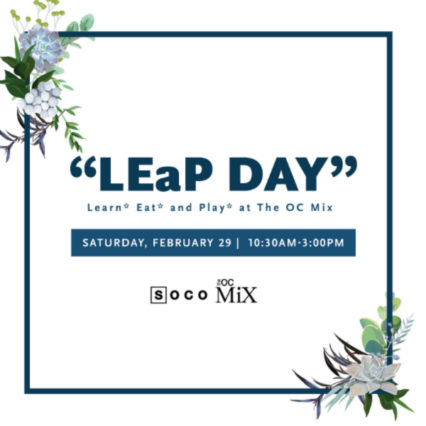 Leap Day Fun in Costa Mesa @ SOCO - Costa Mesa | Costa Mesa | California | United States