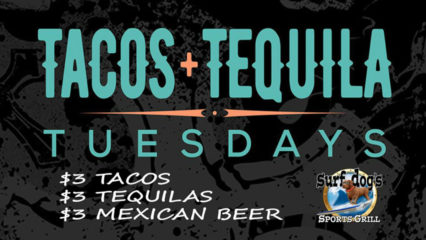 Taco and Tequila Tuesday @ Surf Dog's Sports Grill - Huntington Beach