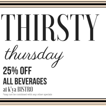 Thirsty Thursday's in Laguna Beach @ K'ya Bistro Bar at La Casa del Camino Hotel- Laguna Beach