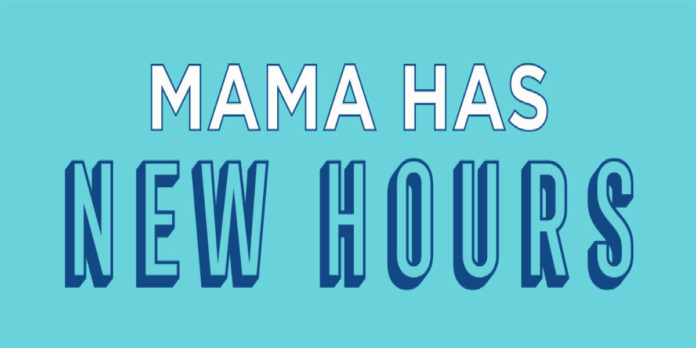 Mamas New Hours