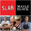 Slab And Maple Block Collab