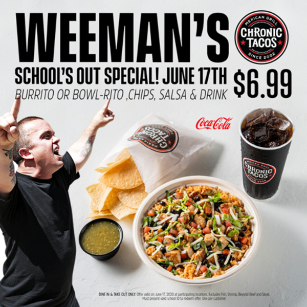 Chronic Tacos Weemans School's Out