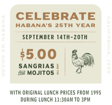 Celebrate Habana's 25th Birthday with a Week-long Wayback Lunch and Drinks Special @ Habana - Costa Mesa | Costa Mesa | California | United States